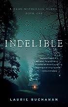 Indelible: A Sean McPherson Novel, Book 1 (A Sean McPherson Novel, 1)