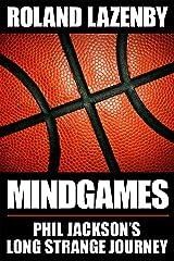 Mind Games: Phil Jackson's Long Strange Journey Kindle Edition