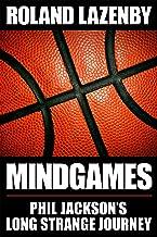 Mind Games: Phil Jackson's Long Strange Journey (English Edition)