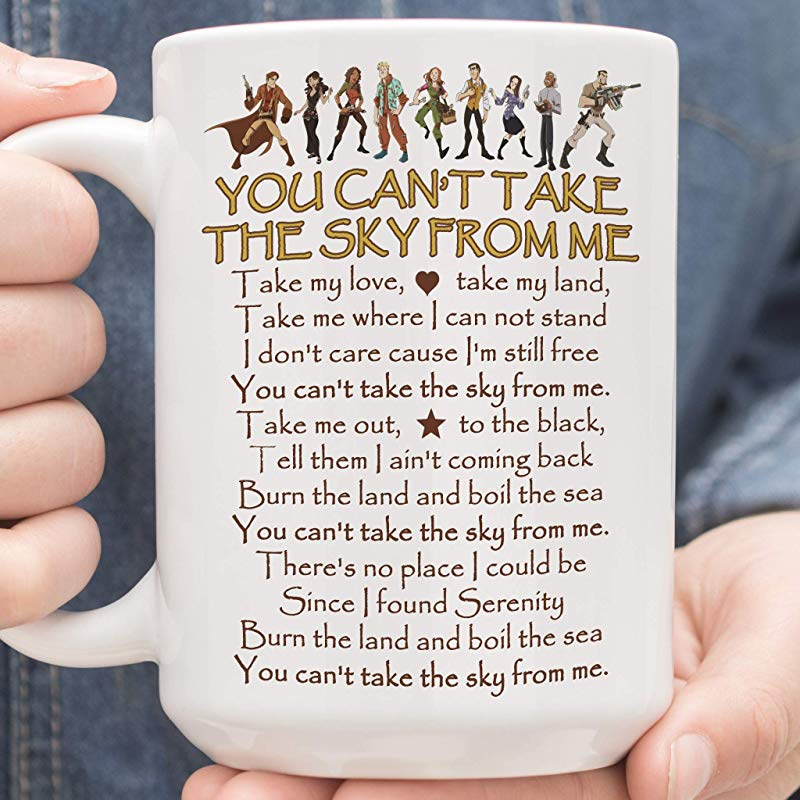 You Can T Take The Sky From Me Mug 11 Oz