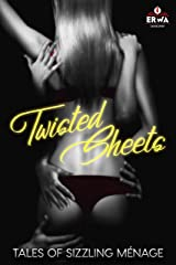 Twisted Sheets: Tales of Sizzling Ménage (The ERWA Anthologies Book 2) Kindle Edition
