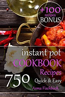 Instant Pot Cookbook Quick & Easy: 750 Quick & Easy Recipes for Your Electric Pressure Cooker (English Edition)