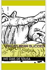 Failed Bear Suicides Kindle Edition