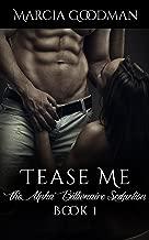 The Alpha Billionaire Seduction Book 1: Tease Me: An Alpha Billionaire Romance series