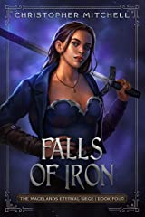 Falls of Iron: An Epic Fantasy Adventure (The Magelands Eternal Siege Book 4) Kindle Edition