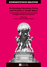 Re-Reading Education Policy and Practice in Small States: Issues of Size and Scale in the Emerging «Intelligent Society and Economy» (Komparatistische ... Bibliothèque d'Études Comparatives Book 27)