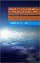 Space City Exploration Challenges Solution (English Edition)