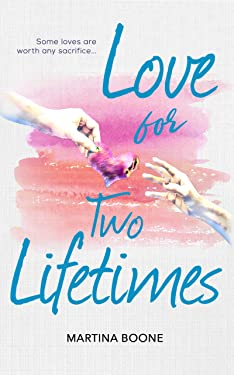 Love for Two Lifetimes: A heart-warming, feel-good romance you can't put down . . .
