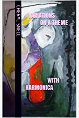 Variations on a Theme with Harmonica: linked stories Kindle Edition