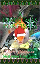 A Christmas For Fishes:  (And other fishy tales) (Fish Tales Book 1)