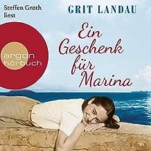 """Ein Geschenk für Marina: Erzählung - Die Vorgeschichte zu """"Marina, Marina"""""""