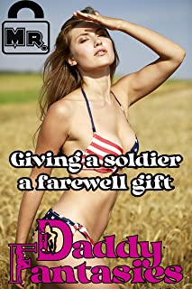 Giving a Soldier a Farewell Gift (Daddy Fantasies Book 26) (English Edition)
