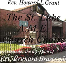 St Luke Ame Church Choirs - Rev Brascomb