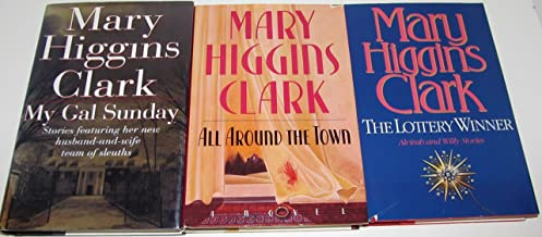 Author Mary Higgins Clark Three Book Bundle Collation Set, Includes: My Gal Sunday - All Around The Town - The Lottery Winner