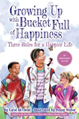 Growing Up with a Bucket Full of Happiness: Three Rules for a Happier Life (Bucketfilling Books) Kindle Edition