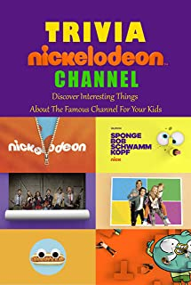 Nickelodeon Channel Trivia : Discover Interesting Things About The Famous Channel For Your Kids: Gift Ideas for Holiday