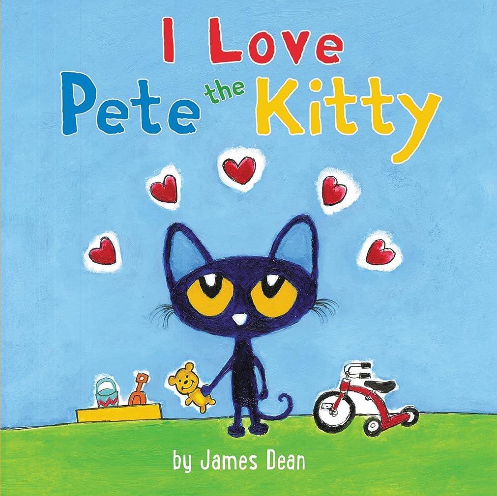 びっくり演じるスラッシュPete the Kitty: I Love Pete the Kitty (Pete the Cat) (English Edition)