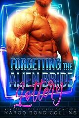 Forgetting the Alien Bride Lottery: A Sci Fi Alien Romance (Khanavai Warrior Bride Games Book 7) Kindle Edition