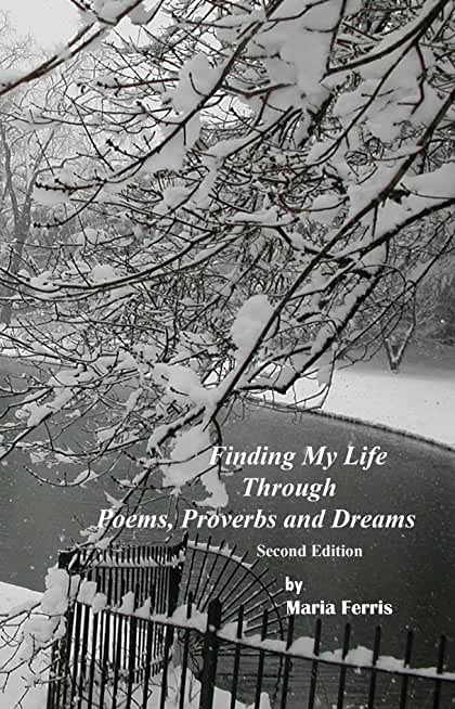 Finding My Life Through Poems, Proverbs and Dreams second edition (English Edition)
