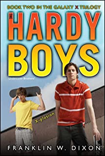 X-plosion: Book Two in the Galaxy X Trilogy (The Hardy Boys: Undercover Brothers 29)