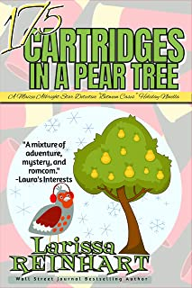 """17.5 CARTRIDGES IN A PEAR TREE: A Maizie Albright Star Detective """"Between Cases"""" Holiday Caper"""