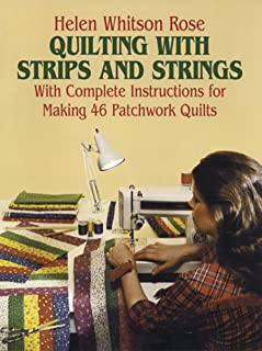 Quilting with Strips and Strings (Dover Quilting)