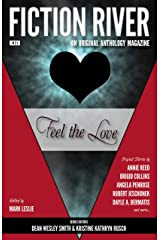 Fiction River: Feel the Love: An Original Anthology Magazine (Fiction River: An Original Anthology Magazine Book 31) Kindle Edition