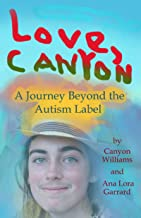 Love, Canyon: A Journey Beyond the Autism Label