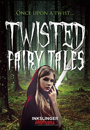 Twisted Fairy Tales: Once upon a twist....a mixture of light and dark stories in the fairy tale genre (English Edition)
