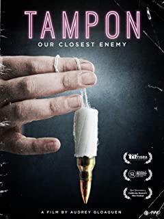 Tampon: Our Closest Enemy