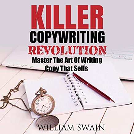 Killer Copywriting and Killer Copywriting Revolution: Master the Art of Writing Copy That Sells (Two Book Bundle)
