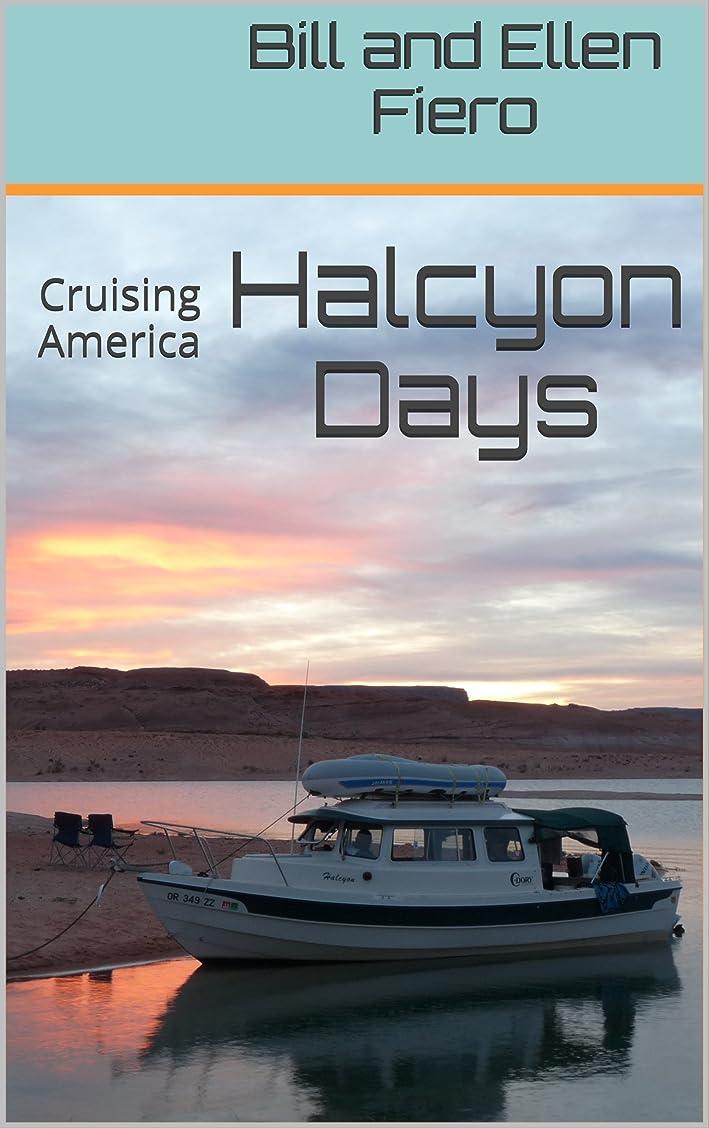 ブースト適応的同様のHalcyon Days: Cruising America (English Edition)