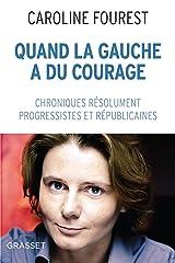 Quand la Gauche a du courage : Chroniques résolument laïques, progressistes et républicaines (Documents Français) Format Kindle