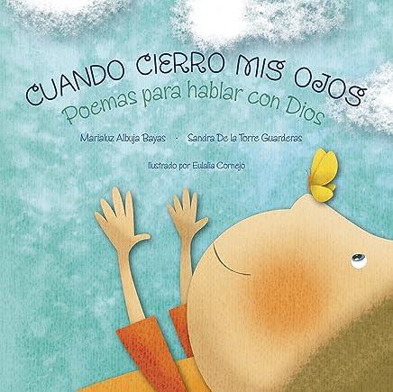 Cuando cierro mis ojos: Poemas para hablar con Dios (Spanish Edition)