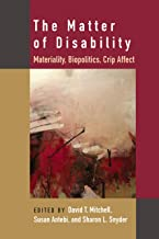 The Matter of Disability: Materiality, Biopolitics, Crip Affect (Corporealities: Discourses Of Disability)
