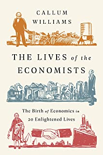 The Lives of the Economists