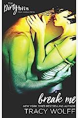Break Me: A Sexy Contemporary Romance (The Art of Pleasure Book 3) Kindle Edition