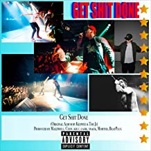 Get shit done [Explicit]