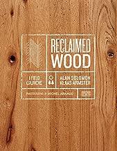 Reclaimed Wood: A Field Guide