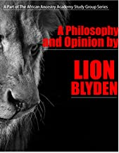 A Philosophy and Opinion by Lion Blyden: Pan Africanism as a Religion (African Ancestry Academy Study Group Series) (English Edition)