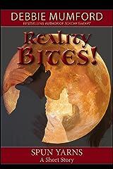 Reality Bites! Kindle Edition