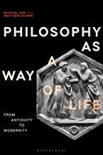 Philosophy as a Way of Life: From Antiquity to Modernity