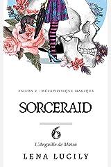 Sorceraid, Episode 1 : L'Anguille de Matsu: Sorceraid, Saison 2 : Métaphysique Magique Format Kindle