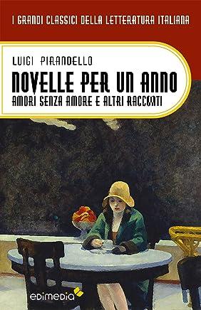 Novelle per un anno. Edizione integrale delle 252 novelle (con espansione online) (I Grandi Classici della Letteratura Italiana Vol. 16)