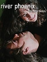 River Phoenix - His Final Hours