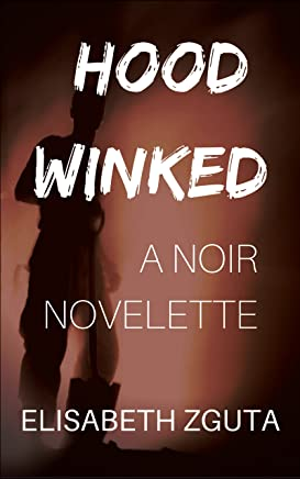Hoodwinked: A Noir Murder Mystery