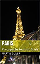 Paris: Photographs touristic Guide (English Edition)