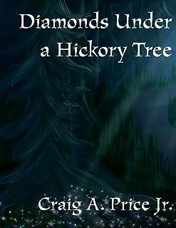 Diamonds Under a Hickory Tree