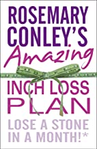 Rosemary Conley's Amazing Inch Loss Plan: Lose a Stone in a Month!