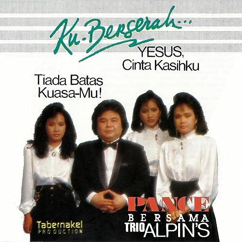 Tiada Batas Kuasa Mu (feat. Trio Alpins)